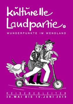 Kulturelle Landpartie Wendland 2019
